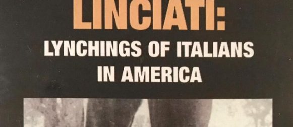 Linciati: Lynchings of Italians in America
