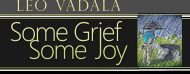 """Leo Vadalà's """"Some Grief, Some Joy"""" will move the reader. A book review by Tiziano Thomas Dossena"""