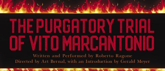 Standing ovations at The Purgatory Trial of Vito Marcantonio